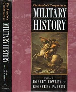The Reader's Companion to Military History: Cowley, Robert &