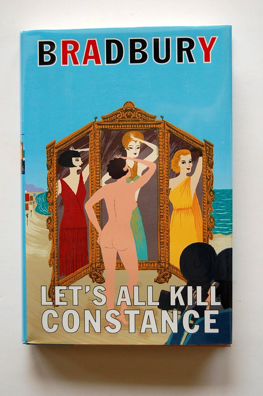 Let's All Kill Constance Bradbury, Ray As New Hardcover
