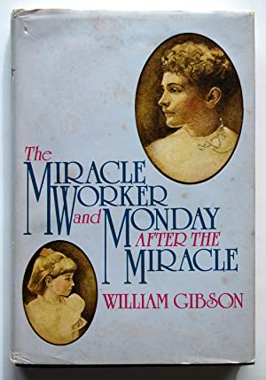 The Miracle Worker and Monday After the: Gibson, William