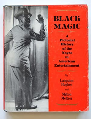 Black Magic: A Pictorial History of the: Hughes, Langston; Milton