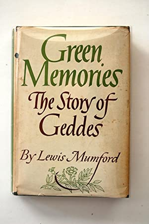 Green Memories: The Story of Geddes Mumford: Mumford, Lewis