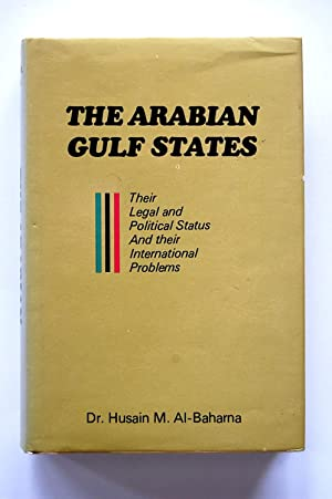 The Arabian Gulf States: Their Legal and: Albaharna, Husain M.