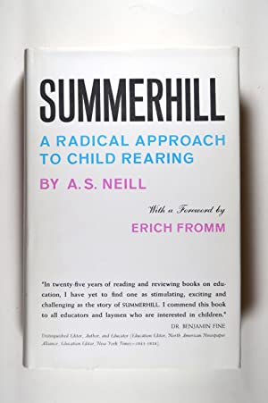 Summerhill: A Radical Approach to Child Rearing: Neill, A. S.