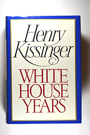 White House Years --- Years of Upheaval: Kissinger, Henry A