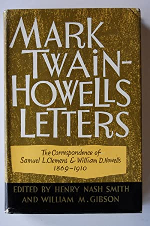 Mark Twain - Howells Letters: The Correspondence of Samuel L. Clemens and William D. Howells, 187...