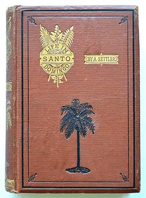 Life in Santo Domingo. By a Settler: Cazneau, Jane Maria