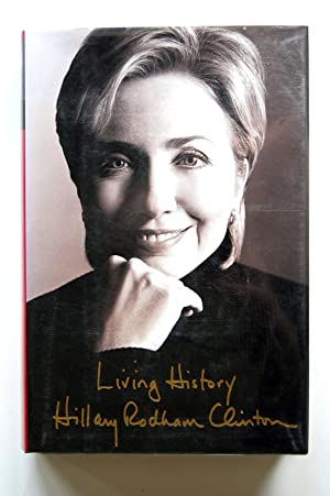 living history by hillary clinton signed abebooks