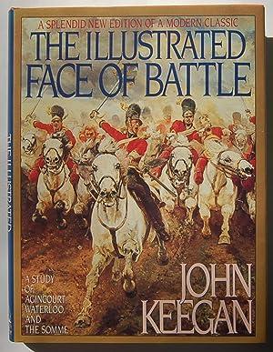 The Illustrated Face of Battle: A Study: Keegan, John