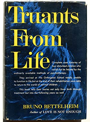Truants from Life: The Rehabilitation of Emotionally Disturbed Children