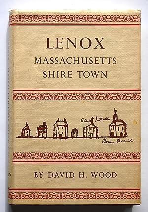 Lenox, Massachusetts - Shire Town: Wood, David H.