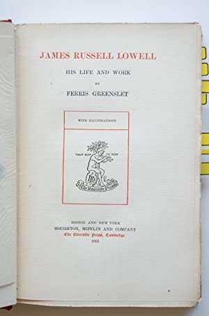 James Russell Lowell: His Life and Work: Greenslet, Ferris