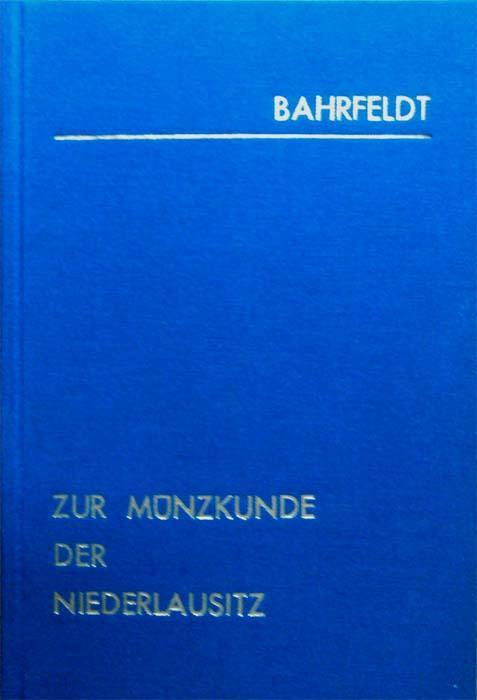 Zur Münzkunde der Niederlausitz im 13. Jahrhundert.: Bahrfeldt, Emil: