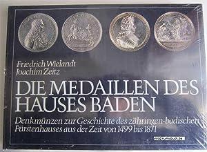 Die Medaillen des Hauses Baden. Denkmünzen zur Geschichte des zähringen-badischen Fü...