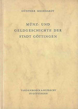 Münz- und Geldgeschichte der Stadt Göttingen von den Anfängen bis zur Gegenwart.: ...