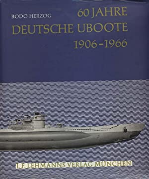 Deutsche U-Boote 1906 - 1966. Originalausgabe in Ganzleinen und Rundrücken.: Herzog, Bodo:
