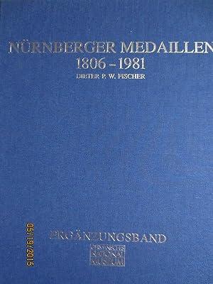 Nürnberger Medaillen 1806 - 1981. Die metallene Chronik der ehemaligen Reichsstadt im ...