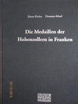 Die Medaillen der Hohenzollern in Franken.: Fischer, Dieter; Maué, Hermann:
