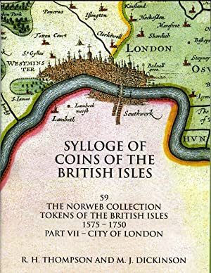 THE NORWEB COLLECTION, TOKENS 7, 1575-1750, CITY OF LONDON: Thompson, R. H. & M. Dickinson,