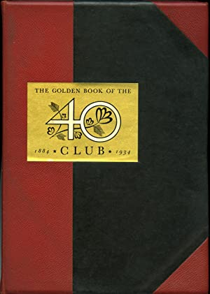 The Golden Book of the 40 Club 1884 - 1934, Chicago: Hawkins, G. H. E (editor)