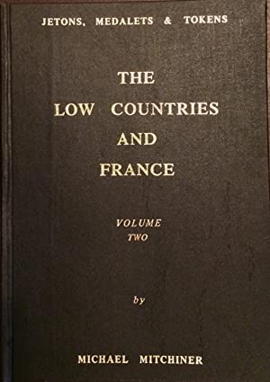Jetons, Medalets and Tokens. Vol 2. The Low Countries and France