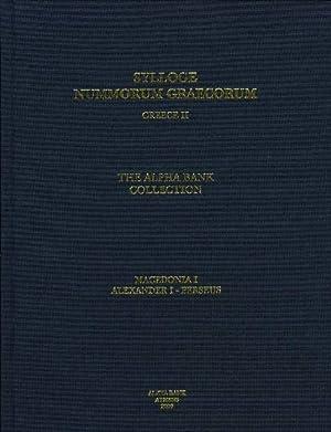 SYLLOGE NUMMORUM GRAECORUM: THE ALPHA BANK COLLECTION. MACEDONIA 1. ALEXANDER I - PERSEUS: Sylloge ...