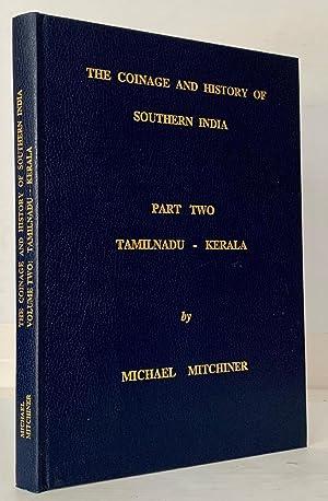 Coinage and History of Southern India. Part 2, Tamilnadu - Kerala: Mitchiner, Michael,
