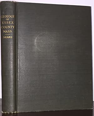 Physical Geography, Geology, Mineralogy and Paleontology of Essex County, Massachusetts: Sears, ...