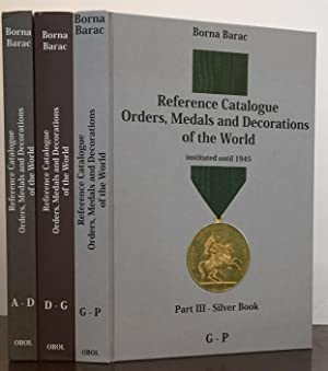 Reference Catalogue Orders, Medals and Decorations of the World instituted until 1945: Part I, II...