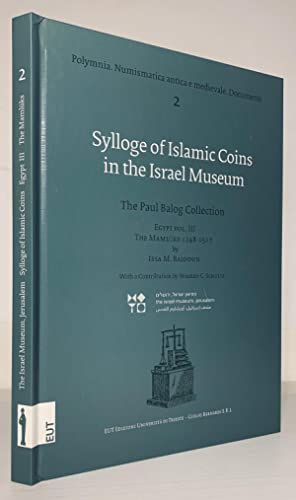 Sylloge of Islamic Coins in the Israel Museum: The Paul Balog Collection: Egypt vol. III, The ...