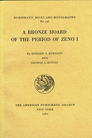 NNM 148: Bronze Hoard of the Period of Zeno I: Adelson, Howard L. & George L. Kustas