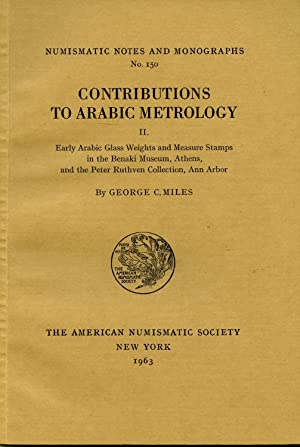 Contributions to Arabic Metrology II. Early Arabic: Miles, George C.