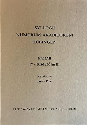 Sylloge Numorum Arabicorum Tubingen. Hamah. IV c Bilad as -Sam III: Korn, Lorenz