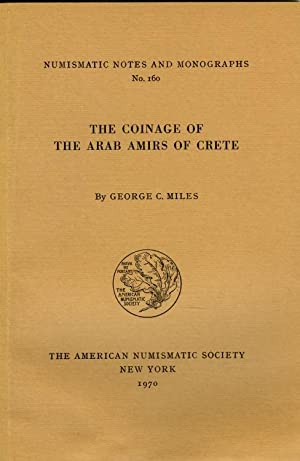 Coinage of the Arab Amirs of Crete (Numismatic Notes and Monographs no. 160): Miles, George C.