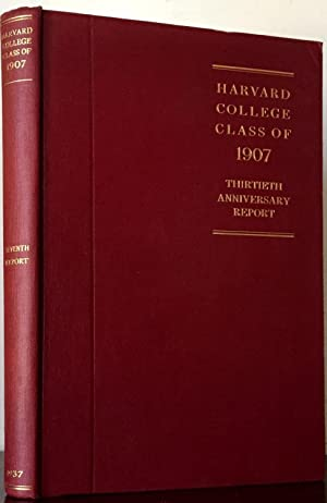 Harvard College Class of 1907: Thirtieth Anniversary Report: Harvard University: