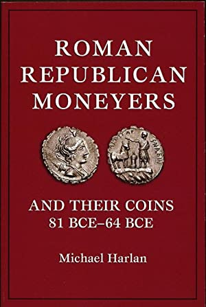 Roman Republican Moneyers and Their Coins 81BCE - 64BC