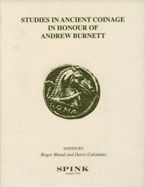Studies in Ancient Coinage in Honor of Andrew Burnett: Bland, Roger & Dario Calomino,
