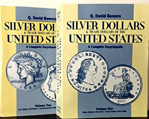 Silver Dollars and Trade Dollars of the United States. A Complete Encyclopedia