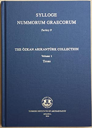 Sylloge Nummorum Graecorum. Turkey 9. The Özkan Arikantürk Collection, Volume 1. Troas
