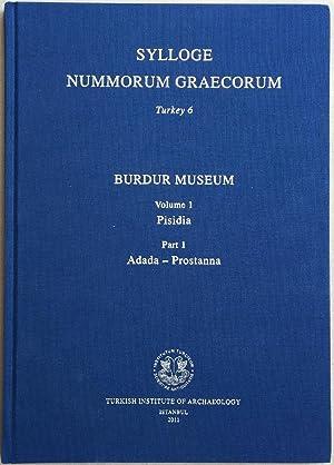 Sylloge Nummorum Graecorum Turkey 6. Burdur Museum. Volume 1, Pisidia. Part 1. Adada - Prostanna