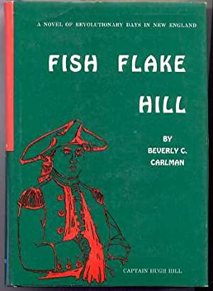 Fish Flake Hill: A Novel of Revolutionary Days in New England