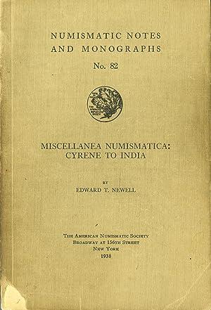 Miscellanea Numismatica: Cyrene to India, Numismatic Notes: Newell, Edward T.