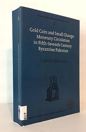 Gold Coin and Small Change: Monetary Circulation: Bijovsky, Gabriela