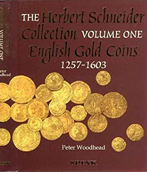 Herbert Schneider Collection of English Gold Coins, Part 1. Henry III to Elizabeth I: Woodhead, P. ...