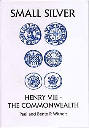 Small Silver, Henry VIII -The Commonwealth: Withers, Paul &