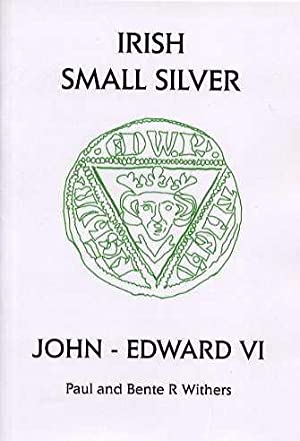 Irish Small Silver- John - Edward VI: Withers, Paul &