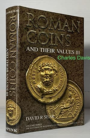 Roman Coins and Their Values. Volume 3. The Accession of Maximus to the Death of Carinus AD 235-285...