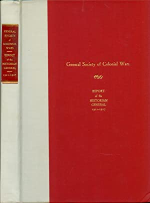 REPORT OF THE HISTORIAN GENERAL 1921-1927: Society of Colonial Wars