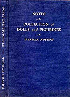 NOTES ON THE COLLECTION OF DOLLS AND FIGURINES AT THE WENHAM MUSEUM