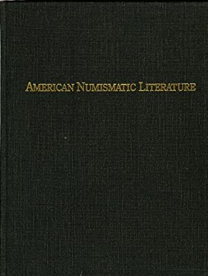 AMERICAN NUMISMATIC LITERATURE. AN ANNOTATED SURVEY OF AUCTION SALES,: Davis, Charles E.: