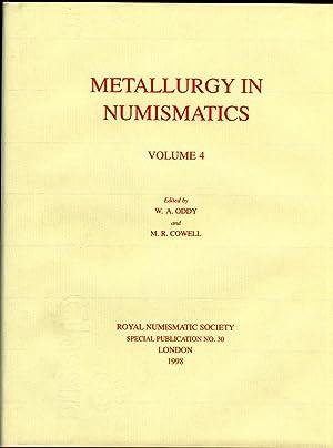 Metallurgy in Numismatics, Volume 4: Oddy, W. A. & M. R. Cowell